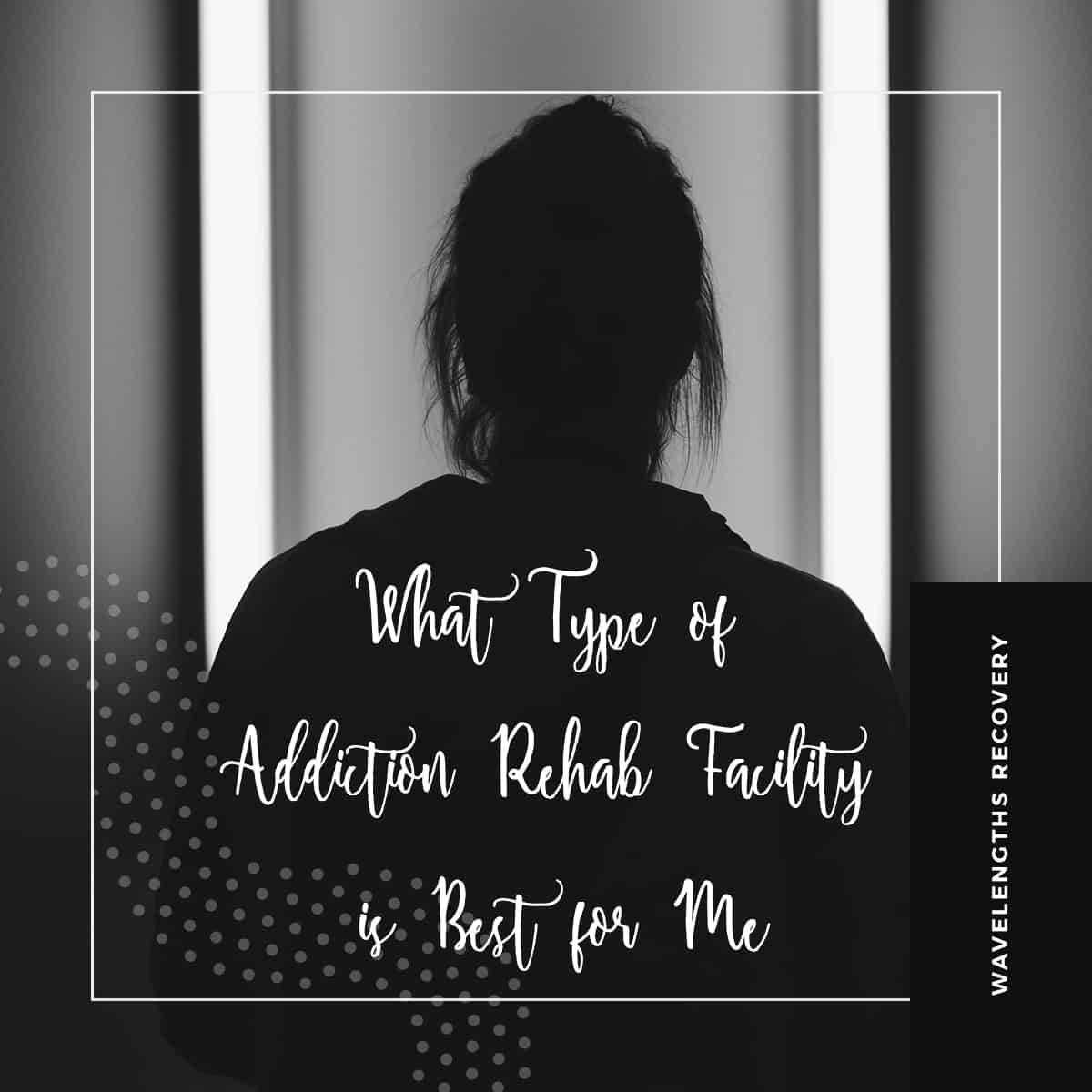 Addiction Rehab Facility Wavelengths