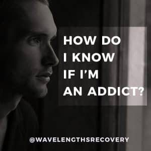 How do I know if I'm an addict