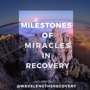 MILESTONES-OF-MIRACLES-IN-RECOVERY